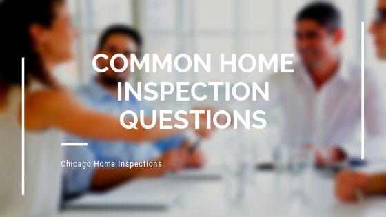 Common Home Inspection Questions | Xcellence Inspection Services | Home Inspection Chicago